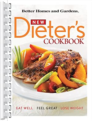 New Dieters Cookbook: Eat Well, Feel Great,: Better Homes And