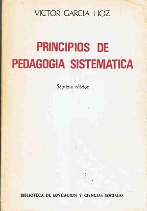 PRINCIPIOS DE PEDAGOGÍA SISTEMÁTICA: García Hoz. Víctor