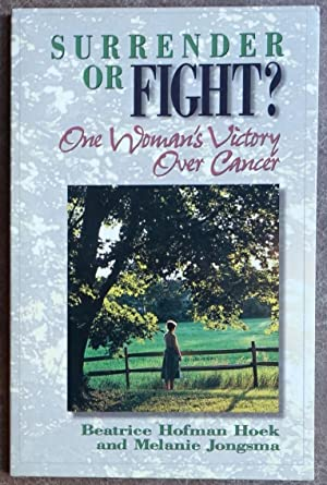 Surrender or Fight?: One Woman's Victory Over Cancer