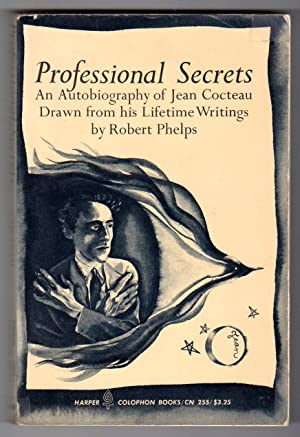 Professional Secrets - An Autobiography of Jean Cocteau, Drawn from his Lifetime Writings