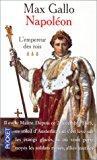 Napoléon : l'empereur des rois, tome 3: Gallo, Max