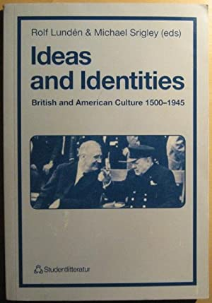 Ideas and Identities: British and American Culture 1500-1945