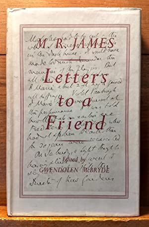 Letters to a Friend: James, M.R. ed.