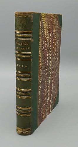 William Hogarth: Painter, Engraver, and Philosopher. Essays: Sala, George Augustus