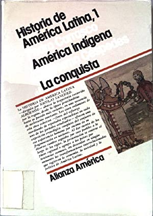 América indígena, la conquista. Historia de América: Carrasco, Pedro und