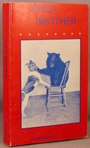 Wild Brother; Strangest of True Stories from: Underwood, William Lyman
