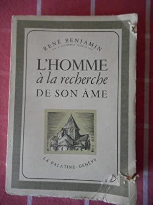 L'homme a la recherche de son ame: BENJAMIN Rene