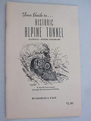 Tour Guide to. Historic Alpine Tunnel; Gateway: Charles A. Page