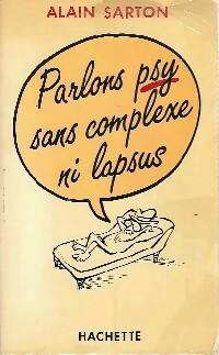 Parlons psy sans complexe ni lapsus -: Alain Sarton