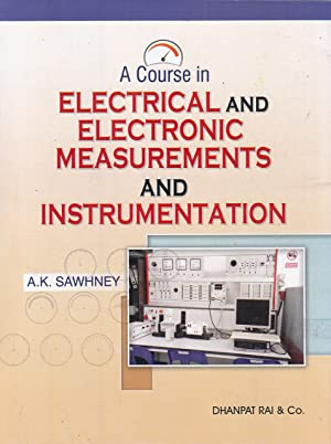A Course In Electrical And Electronic Measurements: Sawhney