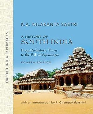 History Of South India: From Prehistoric Times: Sastri K.A.Nilakanta, R.Champakalakshmi