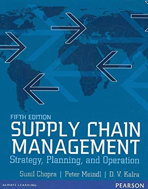 Supply Chain Management: Strategy, Planning And Operation: Sunil Chopra
