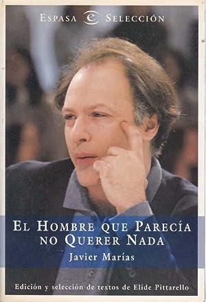EL HOMBRE QUE PARECIA NO QUERER NADA: MARIAS, Javier