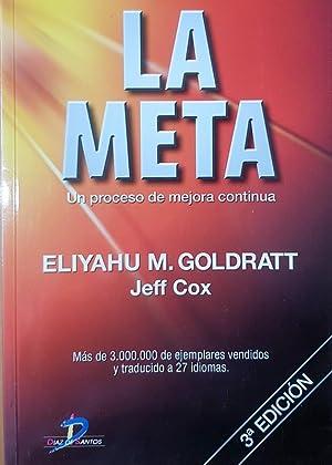 La meta: un proceso de mejora continua: Goldratt, Eliyahu