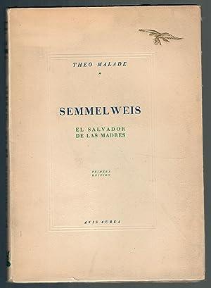 SEMMELWEIS, EL SALVADOR DE LAS MADRES: Theo Malade (Prólogo