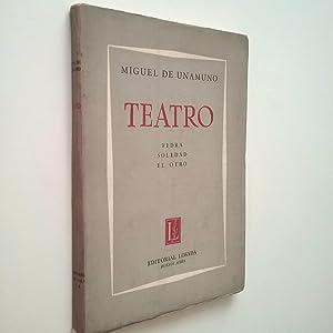 Teatro: Fedra - Soledad - El otro: Miguel de Unamuno