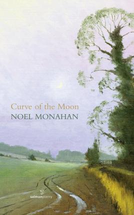 Curve of the Moon (Salmon Poetry): Monahan, Noel