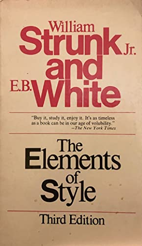 The Elements of Style: William Strunk Jr./E.B.
