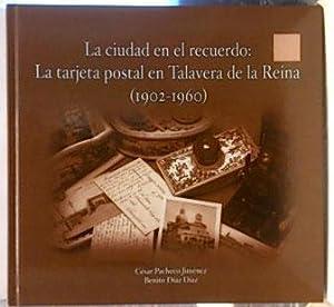 Imagen del vendedor de La Tarjeta Postal En Talavera De La Reina (1902-1960): La Ciudad En La Memoria a la venta por SalvaLibros