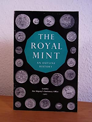 The Royal Mint. An outline History