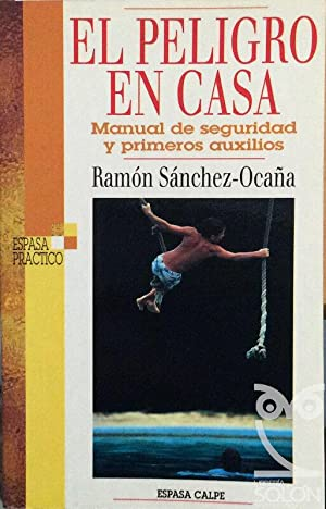 El peligro en casa. Manual de seguridad: Ramón Sánchez-Ocaña