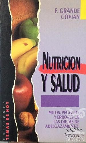 Nutrición y salud: mitos, peligros y errores: Francisco Grande Covián