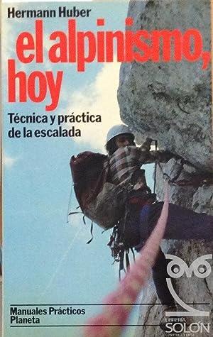 Imagen del vendedor de El alpinismo, hoy. Técnica y práctica de la escalada a la venta por LIBRERÍA SOLÓN