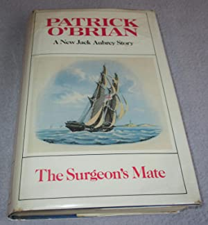 The Surgeon's Mate (1st edition): Patrick O'Brian