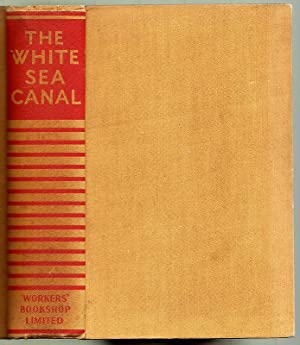 The White Sea canal. Being an account: Gorky, Maxim, Leopold