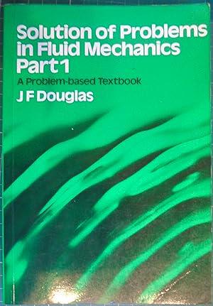 Solution of Problems in Fluid Mechanics: Pt.: Douglas, J. F.