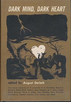 Dark Mind, Dark Heart SIGNED x 1: August Derleth (ed)