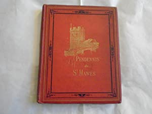 Pendennis & St.Mawes:An Historical Sketch of Two: S.Pasfield Oliver