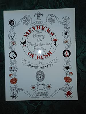 The Meyricks of Bush. The Story of a Pembrokeshire Family.