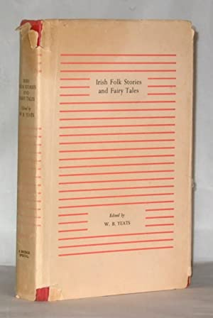 Irish Folk Stories and Fairy Tales: W. B. Yeats