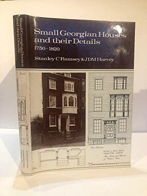 SMALL GEORGIAN HOUSES AND THEIR DETAILS 1750-1820: RAMSEY, Stanley &