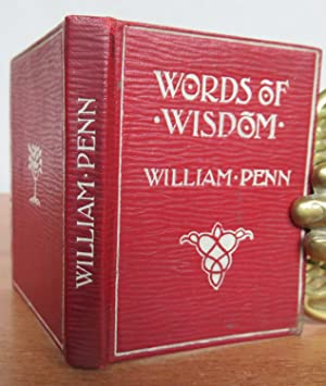 WORDS OF WISDOM. Selections from some fruits: PENN, William. MINIATURE