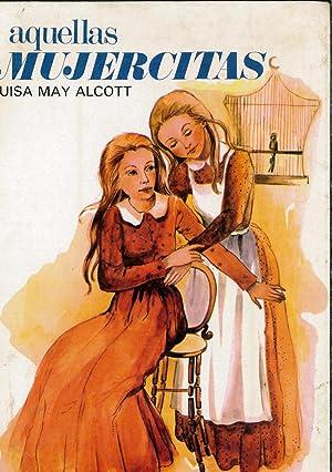 Aquellas mujercitas: Alcott, Louise May