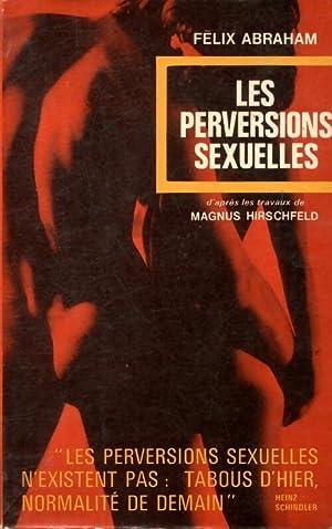 Les perversions sexuelles - Félix Abraham: Félix Abraham