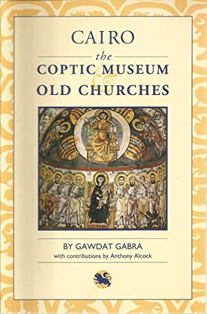 Cairo the Coptic Museum & Old Churches: Gabra, Gawdat, Illustrated