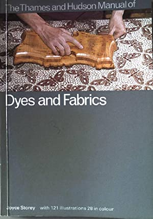 The Thames and Hudson Manual of Dyes and Fabrics (Thames & Hudson Manuals)