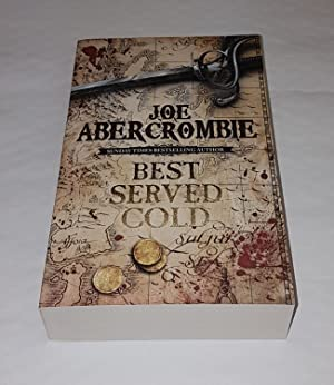 Best Served Cold - The First Law: Abercrombie, Joe