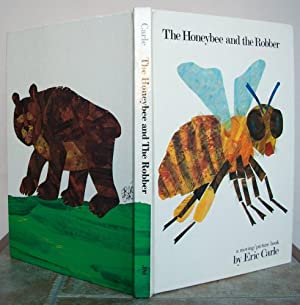 THE HONEYBEE AND THE ROBBER.: CARLE, Eric. Written