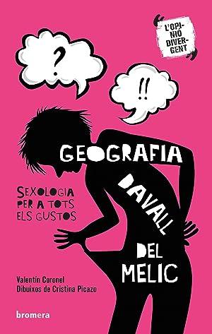 Geografia davall del melic. Sexologia per a: Coronel Martínez, Valentín