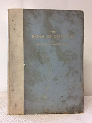 THE DREAM OF GERONTIUS: with a Complete Facsimile of the Original Fair Copy and of Portions of th...