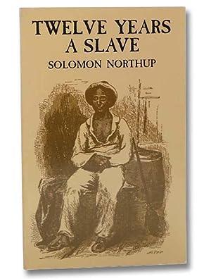 Twelve Years a Slave: Northup, Solomon; Foner,