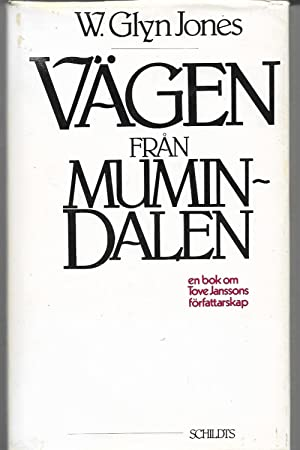 Vägen från Mumindalen (Moominvalley and Beyond) -: W. Glyn Jones,