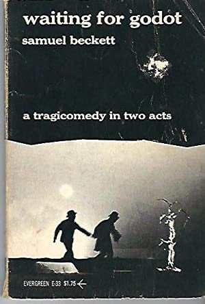 Waiting for Godot A Tragicomedy in Two: Beckett, Samuel