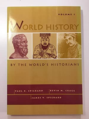 World History by the World's Historians, Volume: Spickard, Paul; James
