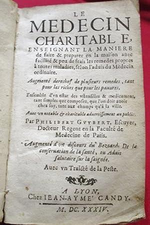 Le Medecin Charitable enseignant la maniere de: GUYBERT, Philibert.