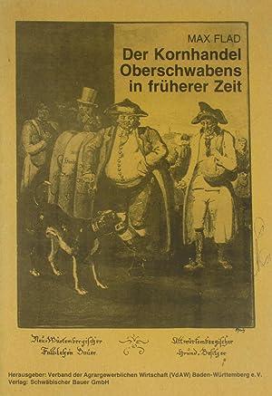 Der Kornhandel Oberschwabens in früherer Zeit,: Flad, Max: